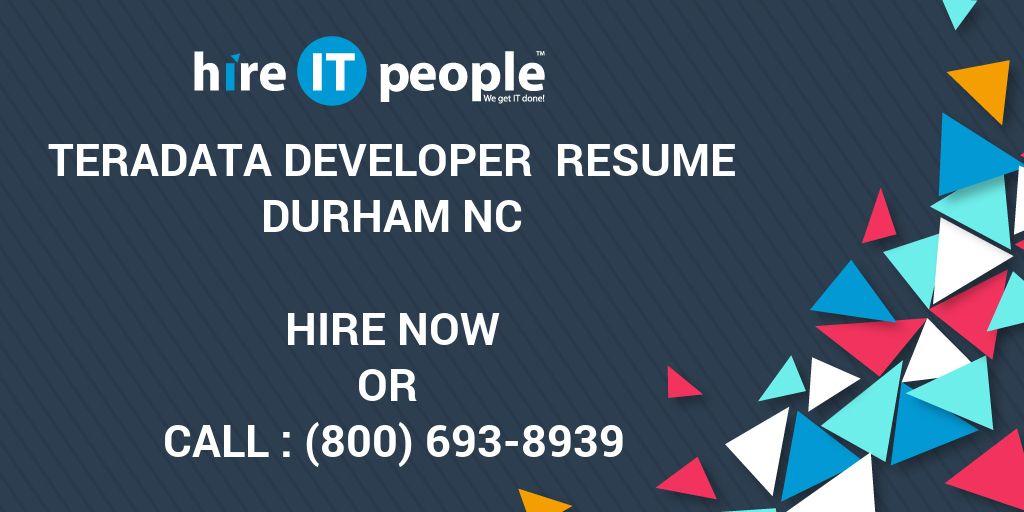 teradata developer resume durham nc hire it people we get it done
