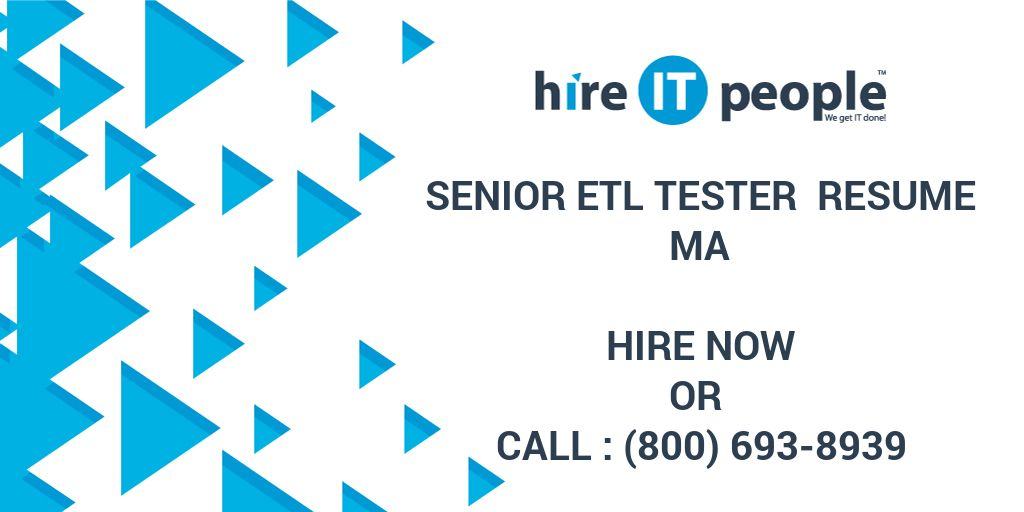 senior etl tester resume ma hire it people we get it done