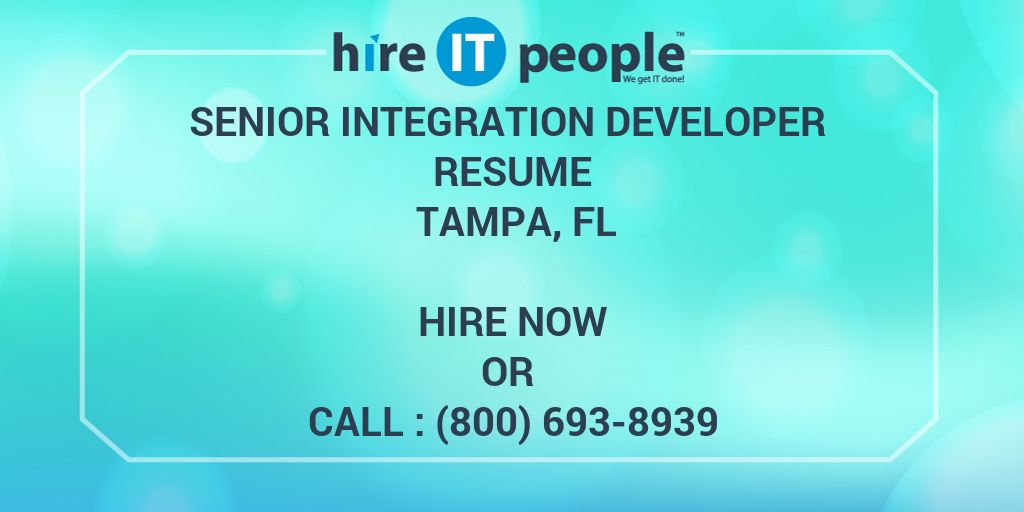 Senior Integration Developer Resume Tampa, FL - Hire IT