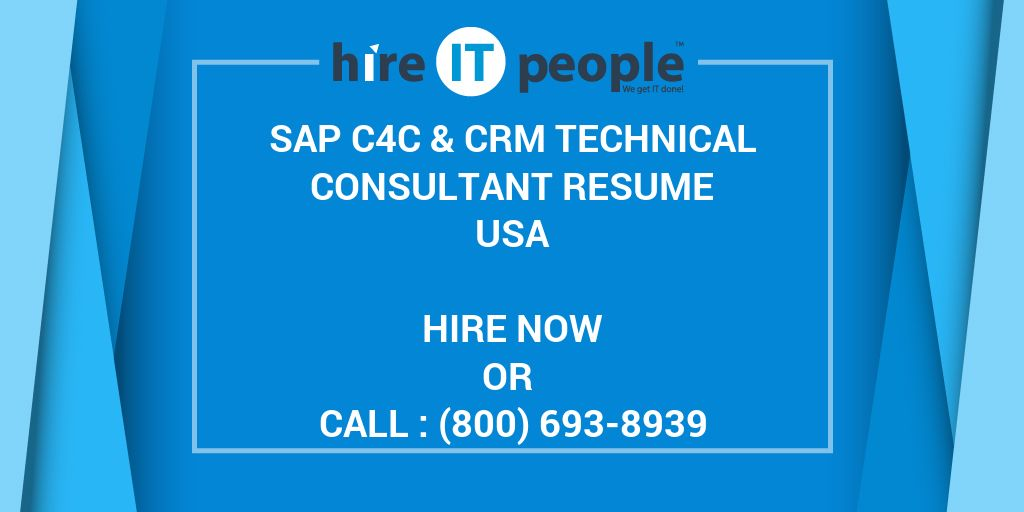 Sap C4c Crm Technical Consultant Resume Hire It People We Get