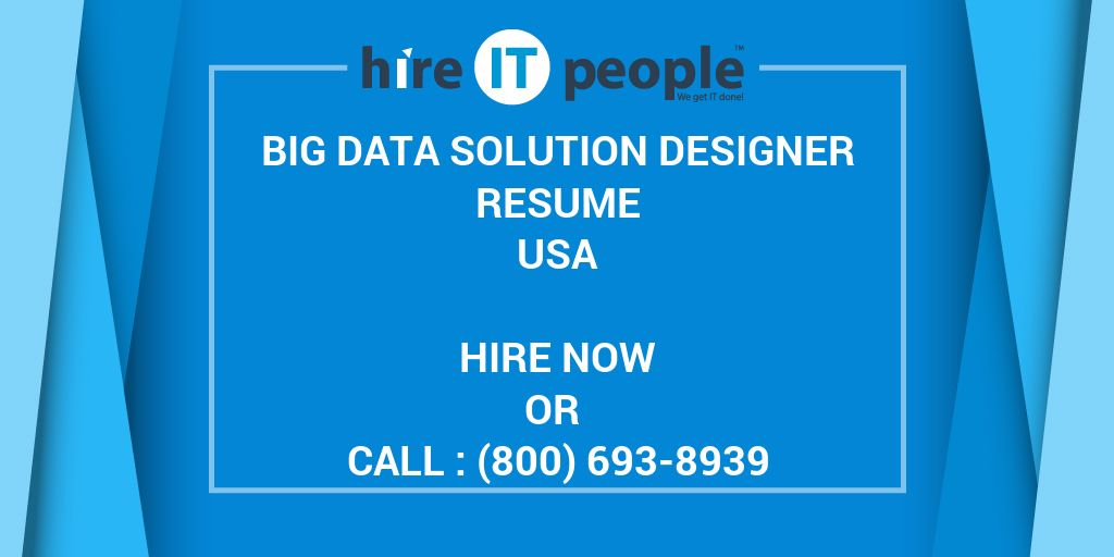 Big Data Solution Designer Resume Hire It People We Get It Done