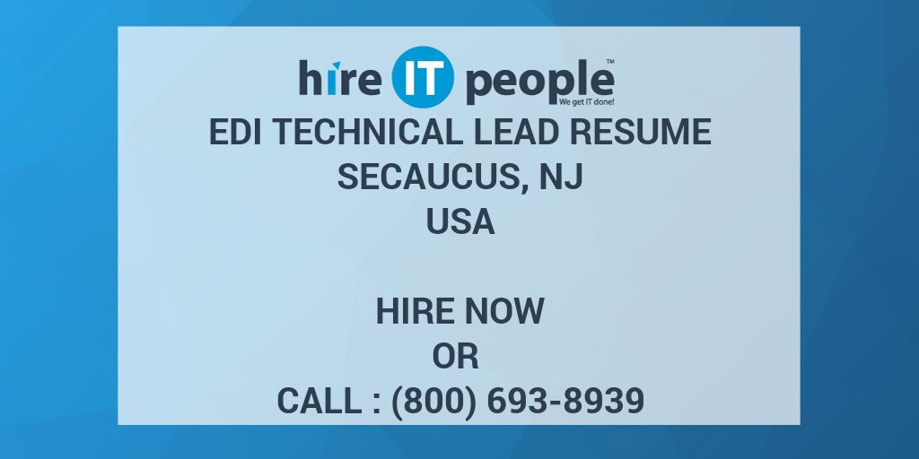 EDI Technical Lead RESUME SECAUCUS, NJ - Hire IT People - We get IT done