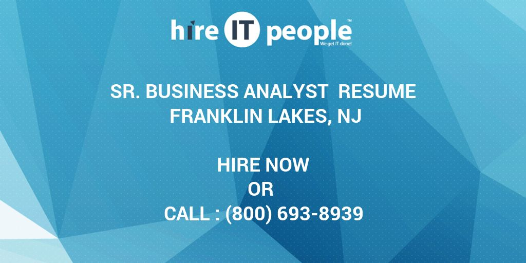 Sr. Business Analyst Resume Franklin Lakes, NJ - Hire IT People - We ...