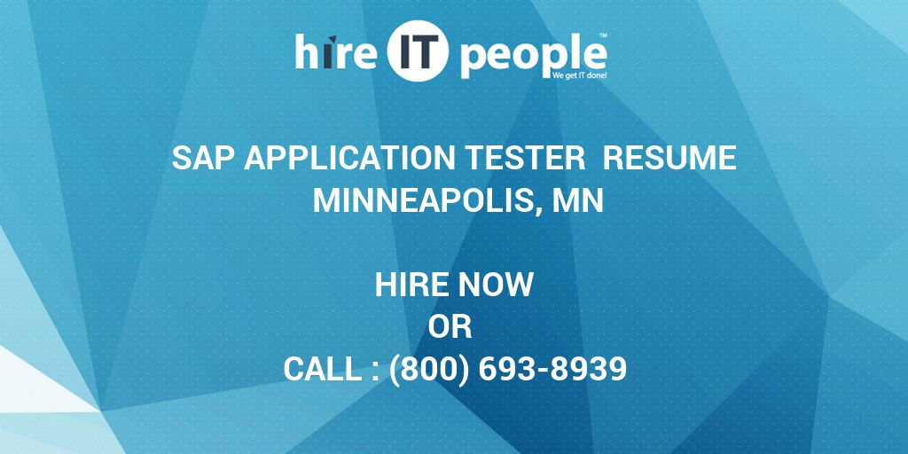 Sap Application Tester Resume Minneapolis Mn Hire It