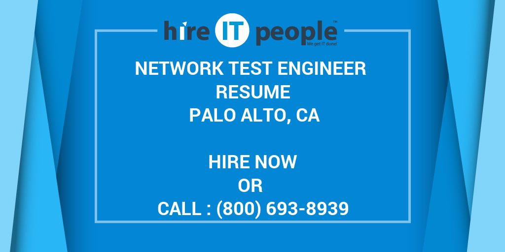 Network Test Engineer Resume Palo Alto, CA - Hire IT People