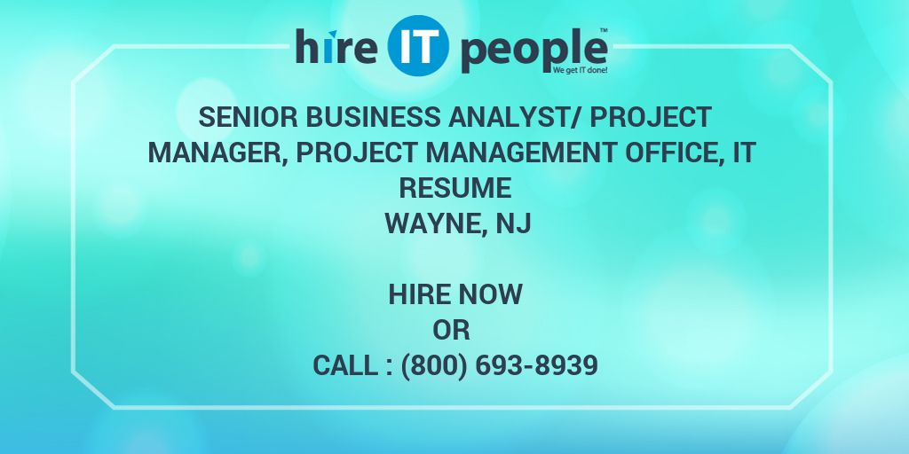 SENIOR BUSINESS ANALYST/PROJECT MANAGER, PROJECT MANAGEMENT OFFICE ...