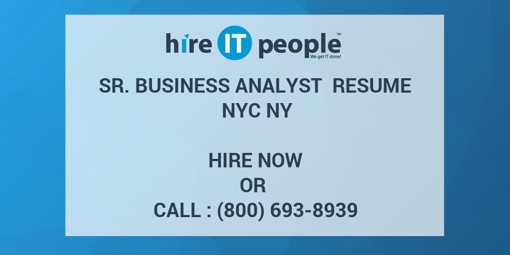 Sr. Business Analyst Resume NYC NY - Hire IT People - We get IT done