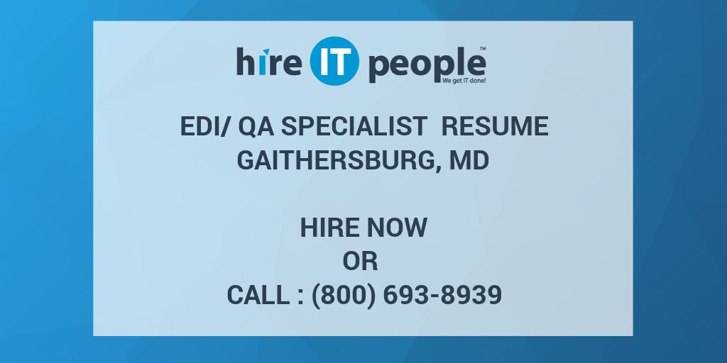 EDI/QA Specialist Resume Gaithersburg, MD - Hire IT People - We get ...