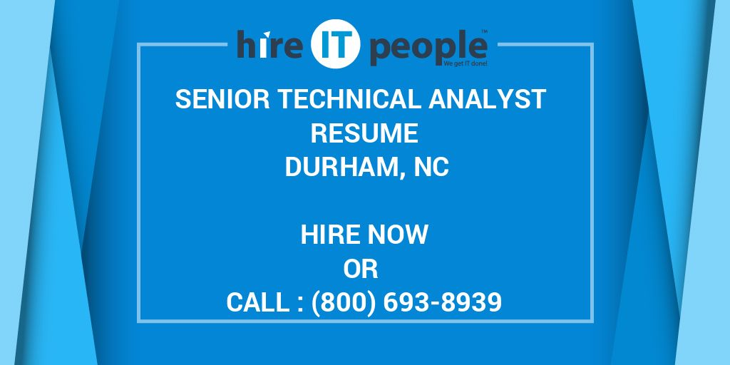 Senior Technical Analyst Resume Durham, NC - Hire IT People