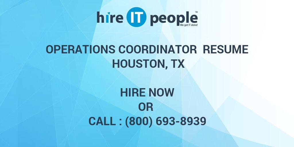 Operations Coordinator Resume Houston, Tx - Hire IT People - We get ...