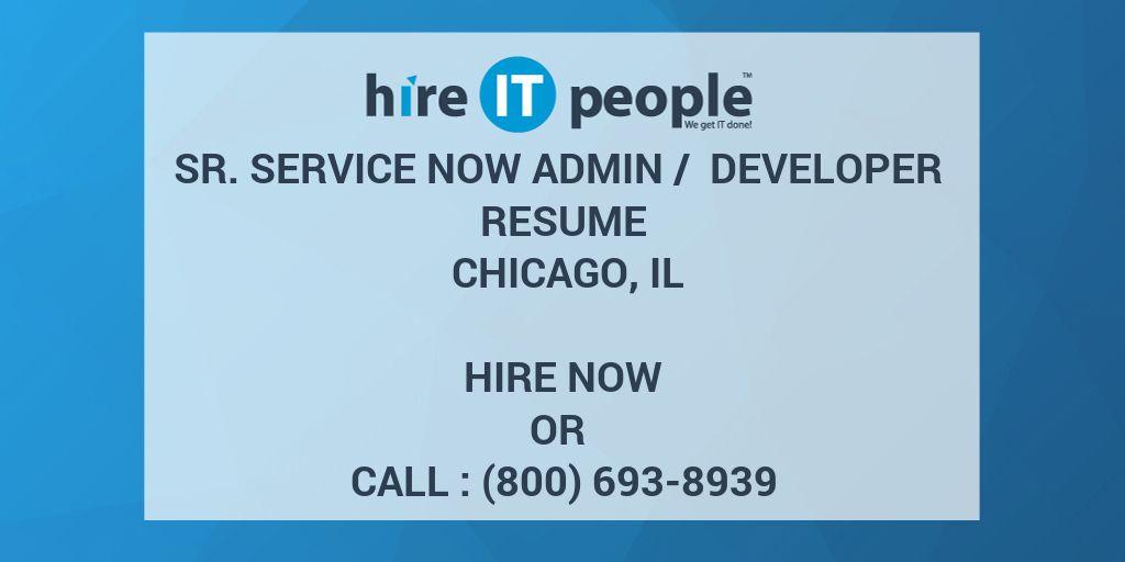 Sr  Service Now Admin / Developer Resume Chicago, IL - Hire IT