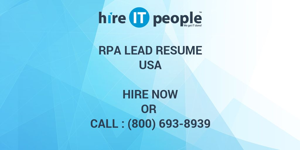 RPA Lead Resume - Hire IT People - We get IT done