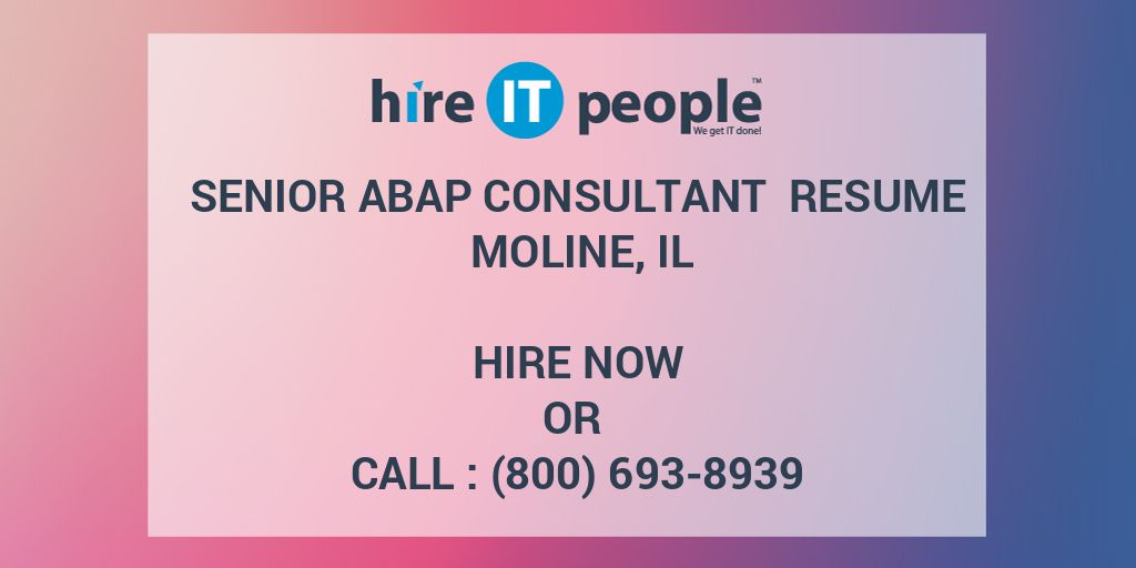 Senior ABAP Consultant Resume Moline, IL - Hire IT People - We get