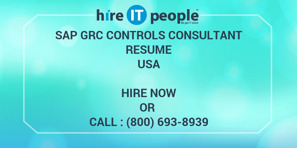 SAP GRC Controls Consultant Resume - Hire IT People - We get IT done