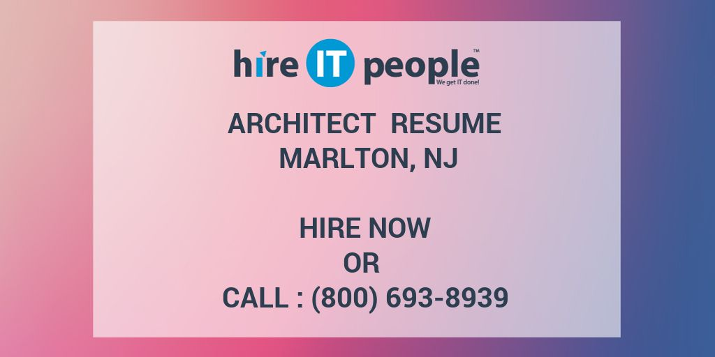 Architect Resume Marlton, NJ - Hire IT People - We get IT done
