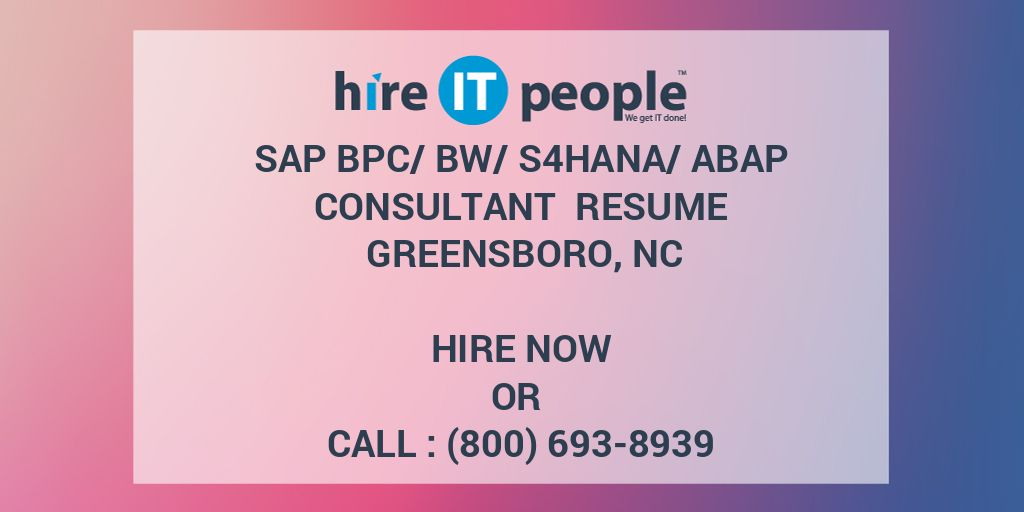 SAP BPC/BW/S4HANA/ABAP Consultant Resume Greensboro, NC - Hire IT