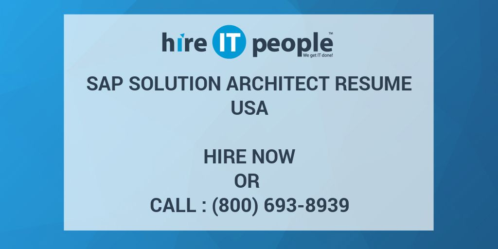 SAP Solution Architect Resume - Hire IT People - We get IT done