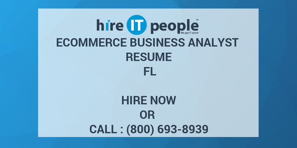 ecommerce business analyst resume fl hire it people we get it done