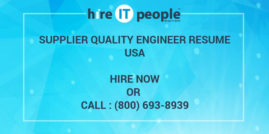 Supplier Quality Engineer Resume Hire It People We Get
