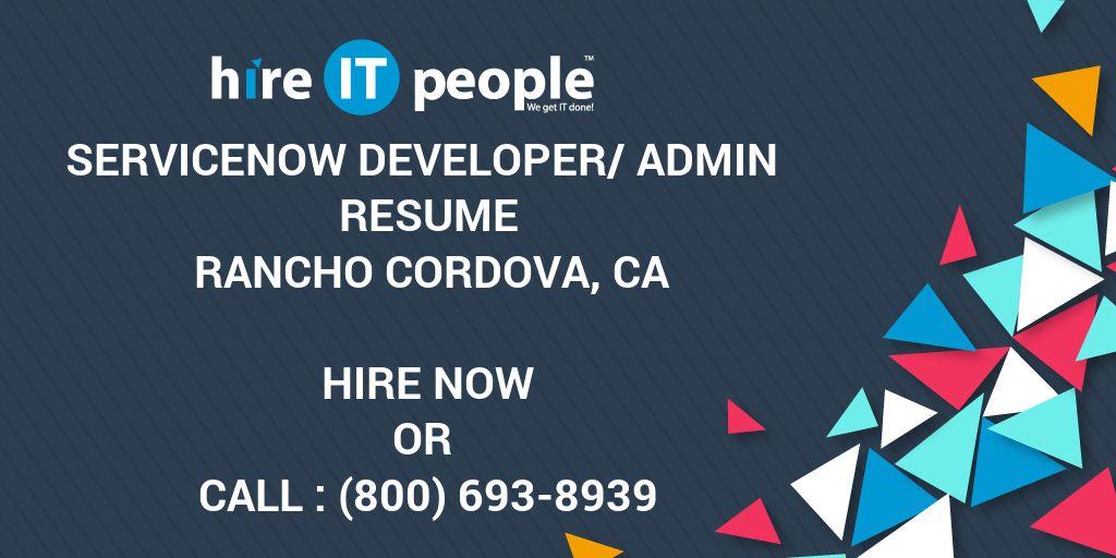 ServiceNow Developer/Admin Resume Rancho Cordova, CA - Hire IT