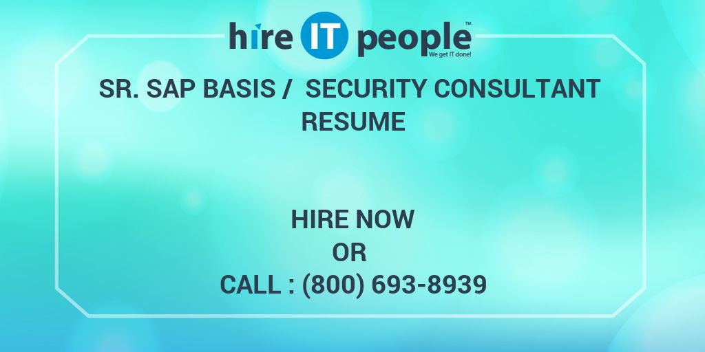 Sr. SAP BASIS / Security Consultant Resume - Hire IT People - We get ...