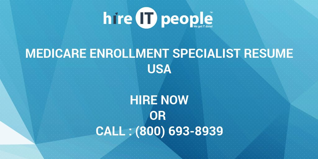 medicare enrollment specialist resume hire it people we get it done