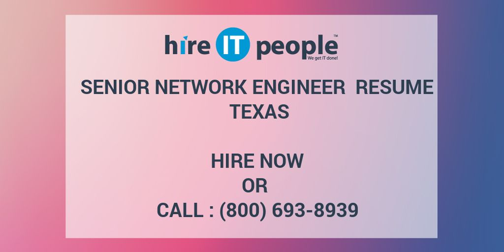 Senior Network Engineer Resume Texas - Hire IT People - We get IT done