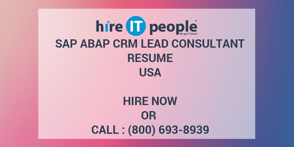 SAP ABAP CRM Lead Consultant Resume - Hire IT People - We get IT done