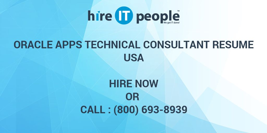 oracle apps technical consultant resume hire it people we get