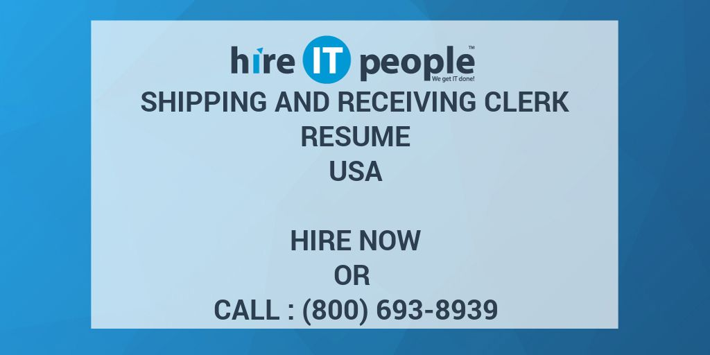 shipping and receiving clerk resume - hire it people