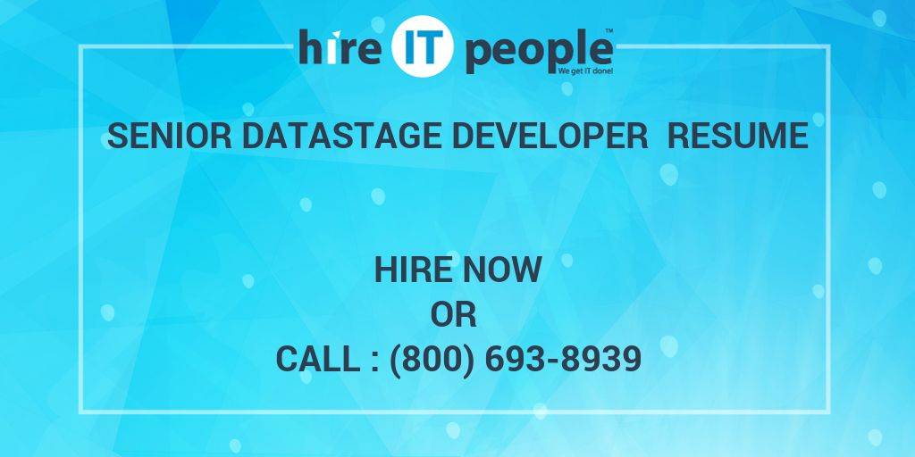 senior datastage developer resume hire it people we get it done