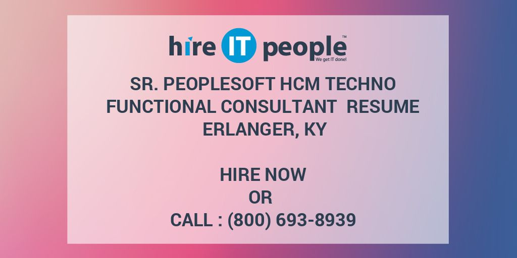 Sr Peoplesoft Hcm Techno Functional Consultant Resume