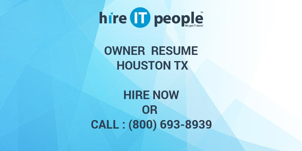 Owner Resume Houston TX - Hire IT People - We get IT done