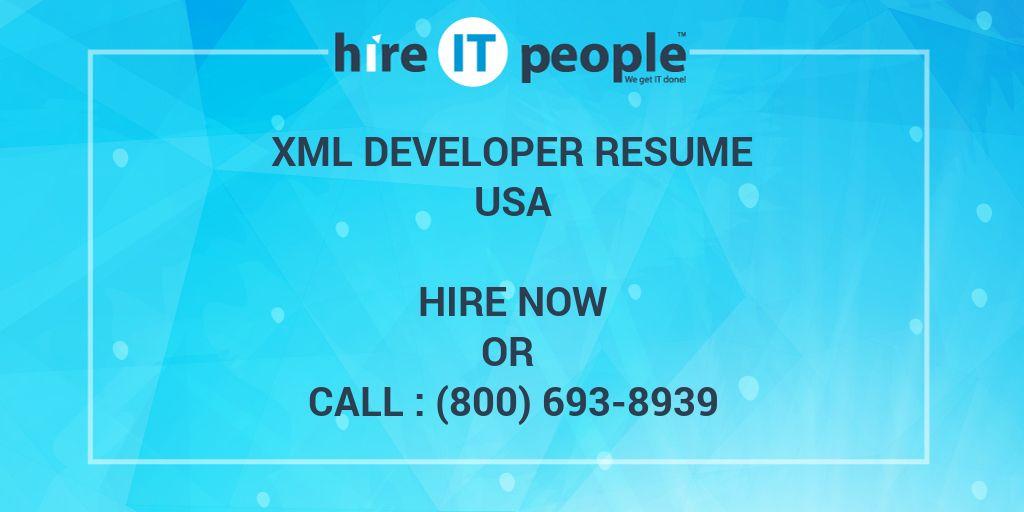XML Developer Resume - Hire IT People - We get IT done