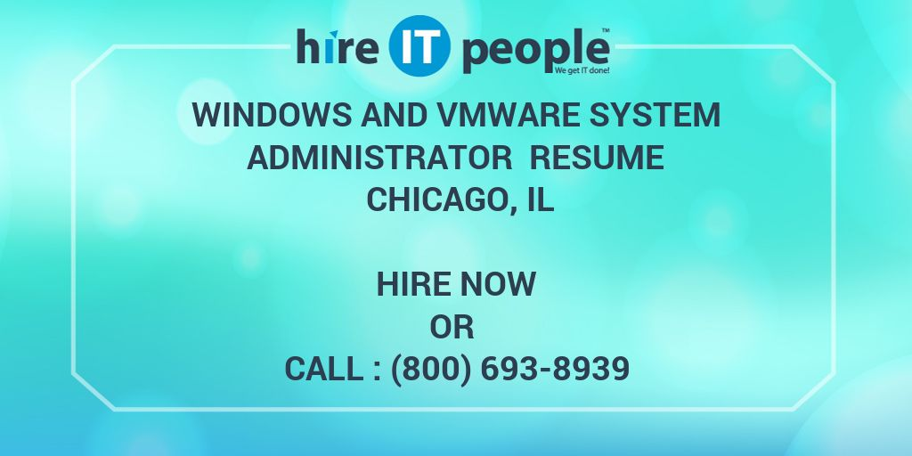Windows and Vmware System Administrator Resume Chicago, IL