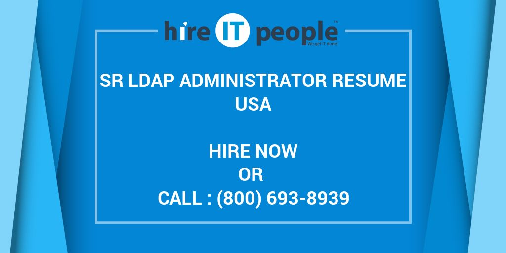 Sr LDAP Administrator Resume - Hire IT People - We get IT done