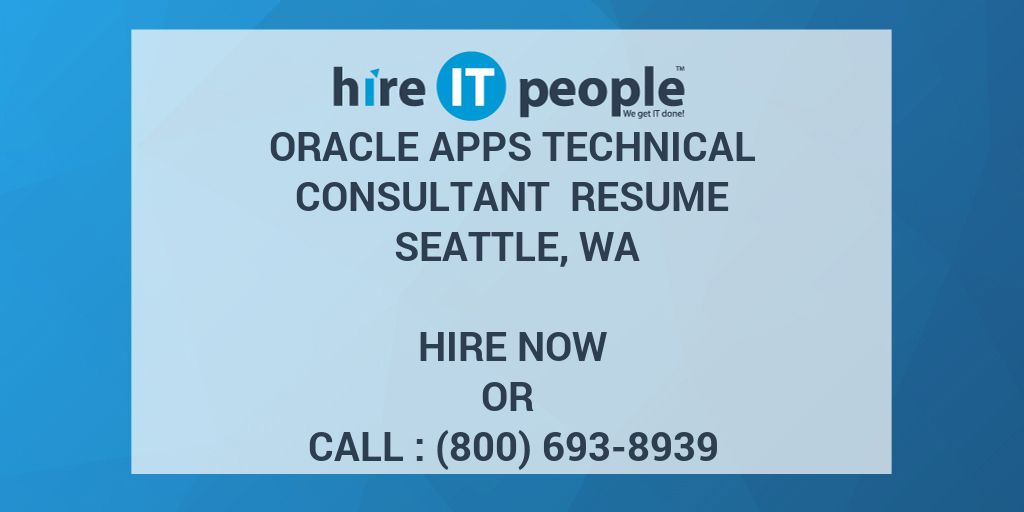 Oracle Apps Technical Consultant Resume Seattle, WA - Hire