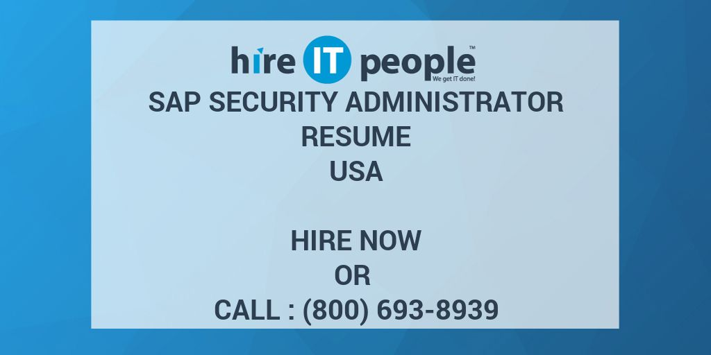 SAP Security Administrator Resume Hire IT People We get IT done