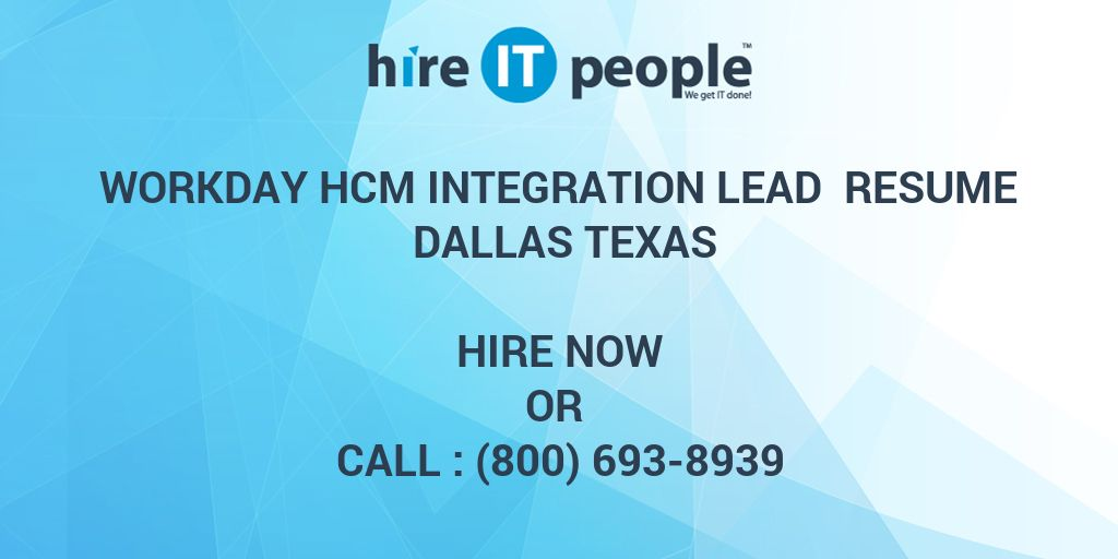 Workday HCM Integration lead Resume Dallas Texas - Hire IT