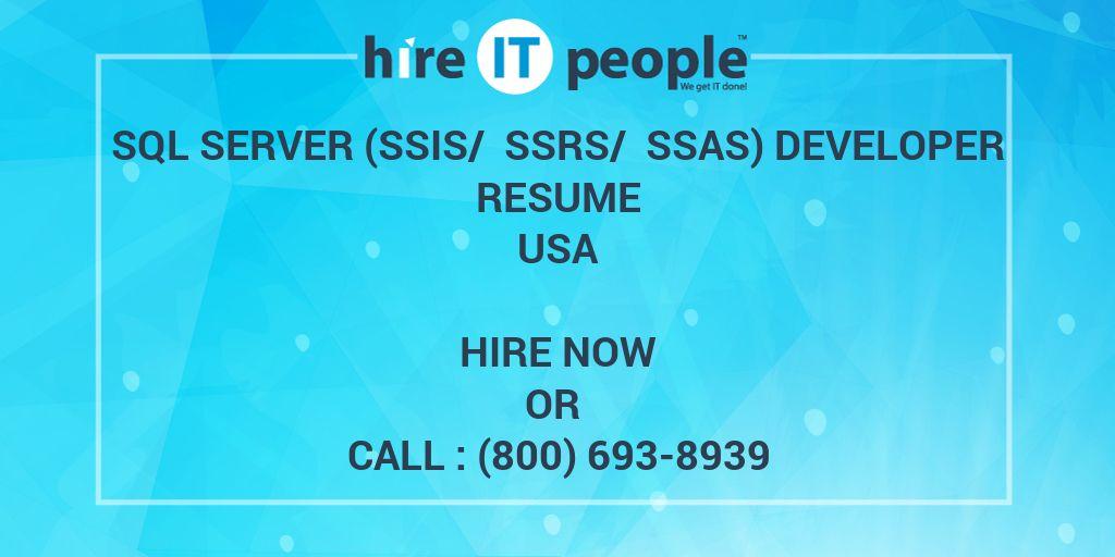 sql server ssis ssrs ssas developer resume hire it people we