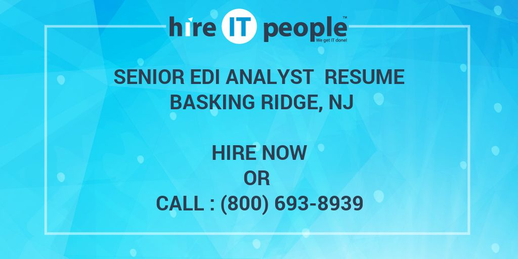 Senior EDI Analyst Resume Basking Ridge, NJ - Hire IT People