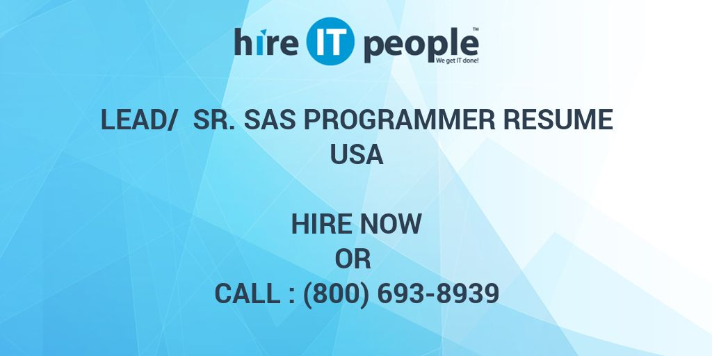 lead sr sas programmer resume hire it people we get it done