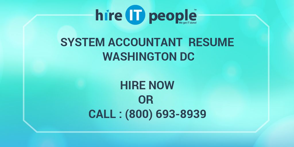 System Accountant Resume Washington DC - Hire IT People - We get IT done