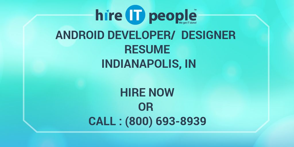Android Developer/ Designer Resume Indianapolis, IN - Hire IT People