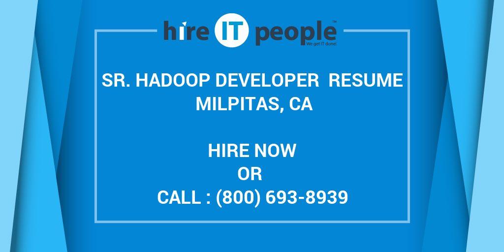 Sr  Hadoop Developer Resume Milpitas, CA - Hire IT People