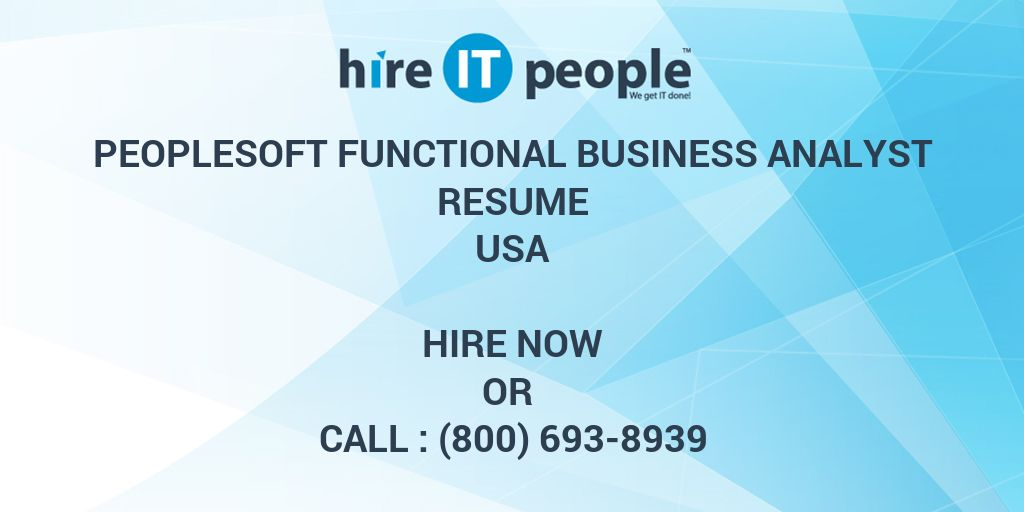 peoplesoft functional business analyst resume hire it people we