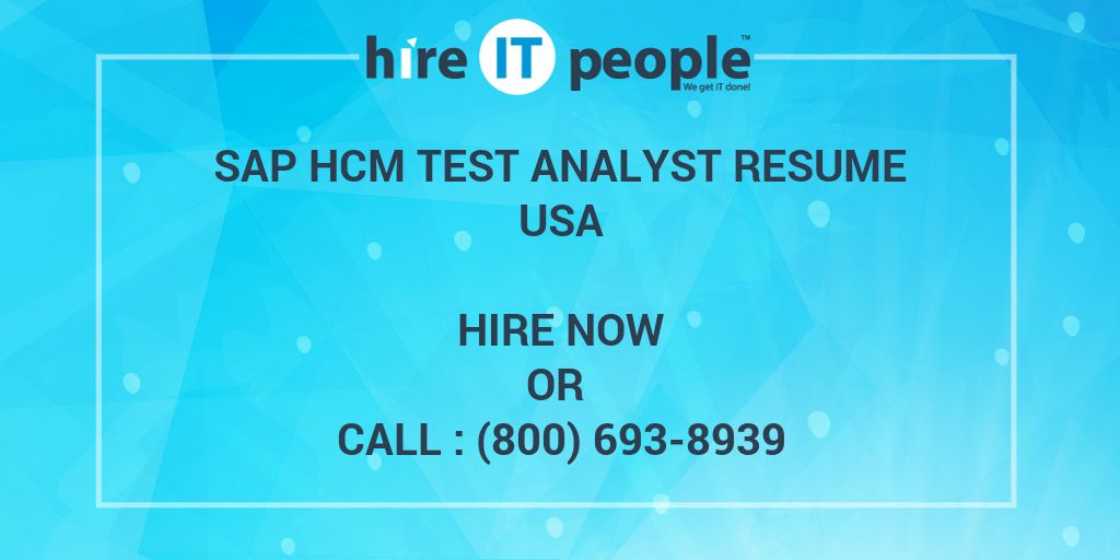 Sap Hcm Test Analyst Resume Hire It People We Get It Done