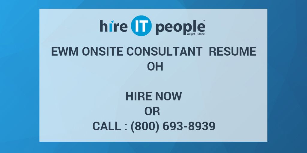 EWM Onsite Consultant Resume OH - Hire IT People - We get IT done