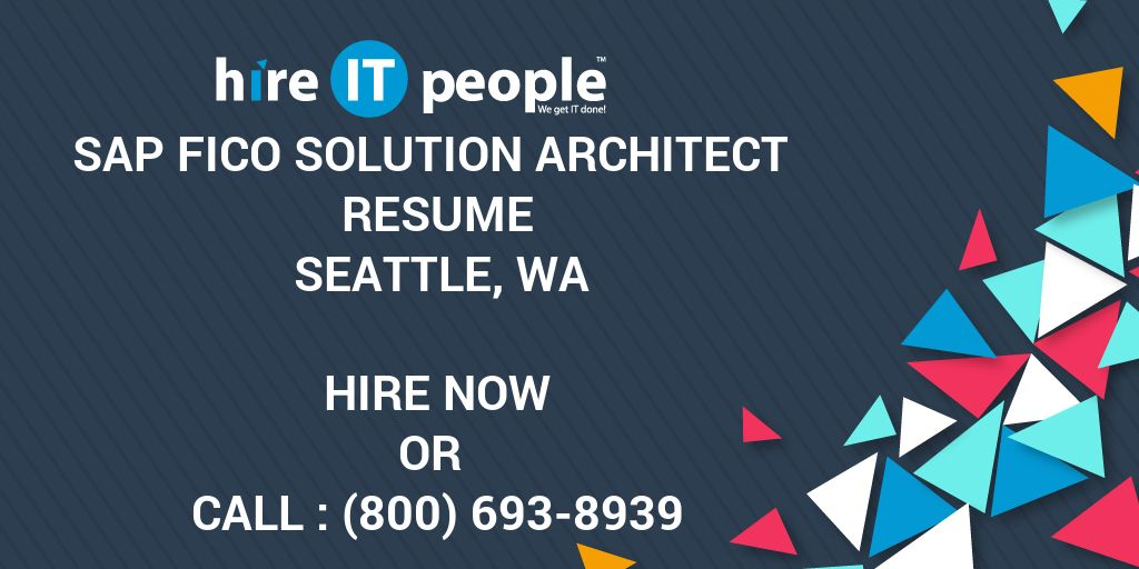 SAP FICO Solution Architect Resume Seattle, WA - Hire IT People - We