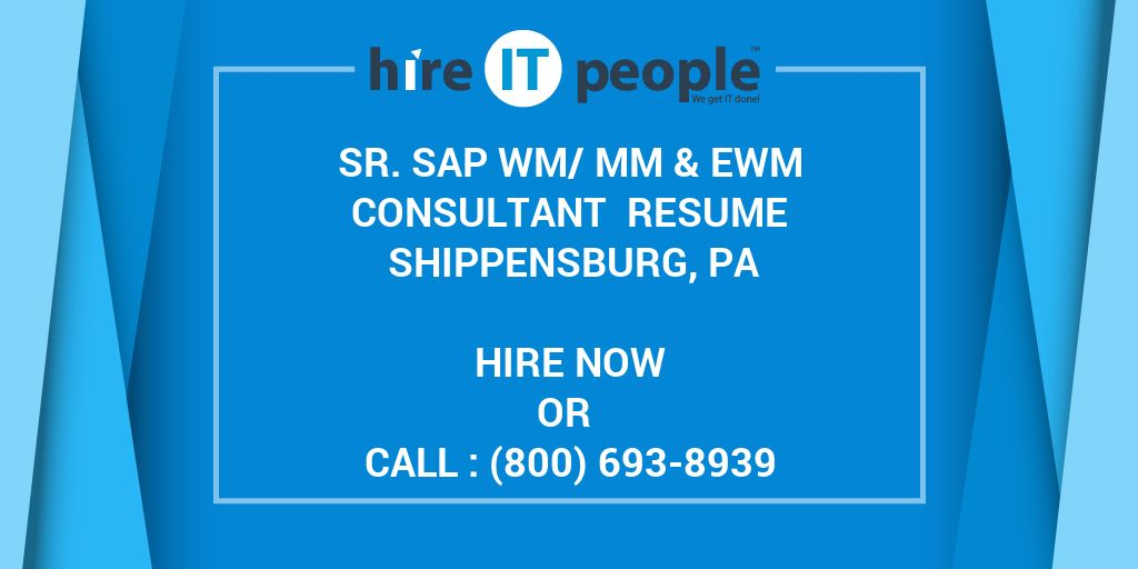 Sr  SAP WM/MM & EWM Consultant Resume Shippensburg, PA - Hire IT